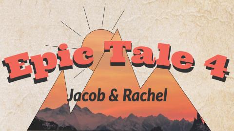 Epic Tales: Jacob and Rachel