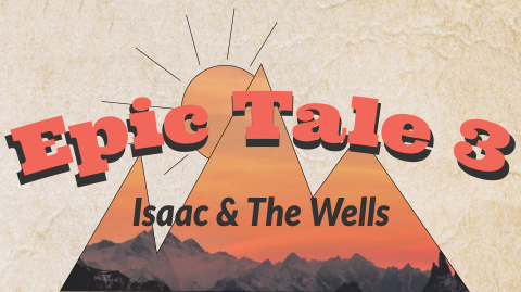 Epic Tales: Issac and the Wells