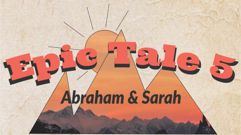 Epic Tales: Abraham & Sarah